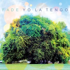 Yo La Tengo 2013 - Fade